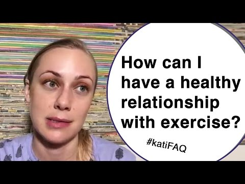How can I have a healthy relationship with exercise? Twitter Thursday! #KatiFAQ