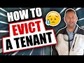 How To Evict A Tenant.  The Ugly Part Of The Rental Business.