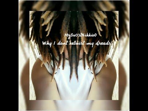 Why I DONT retwist my dreads!