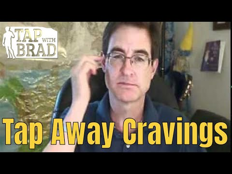 Tapping Away Cravings - EFT with Brad Yates