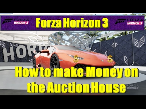 Forza Horizon 3 How to Make Money on the Auction House
