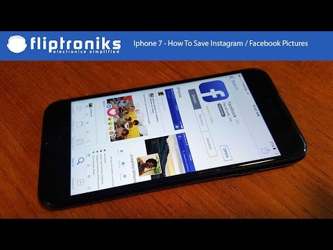 Iphone 7 / Iphone 7 Plus - How To Save Instagram / Facebook Pictures - Fliptroniks.com