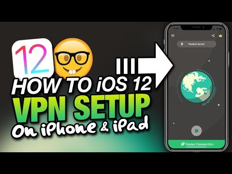 How To SETUP AN iOS 12 VPN Connection FOR iPhone & iPad 2019