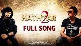 Hathyar 2 Full Song | Gitta Bains | Bohemia | Deep Jandu | VSG Music