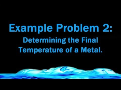 Example Problem 2: Determining the Final Temperature of a Metal Badger High School Chemistry
