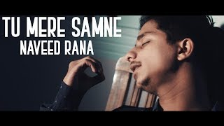Tu Mere Samne (Heart Touching song)(official video) ~ Naveed Rana, Manahil