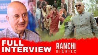 Anupam Kher   Full Interview   Ranchi Diaries