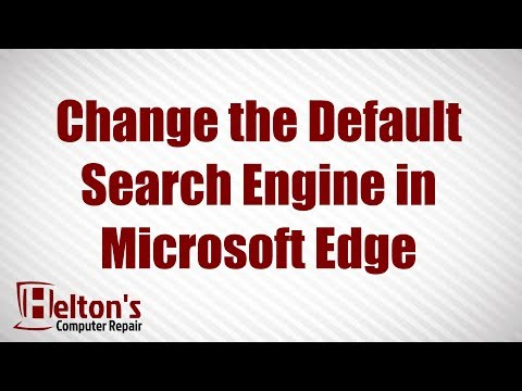 How to Change the Default Search Engine in Microsoft Edge - Windows 10