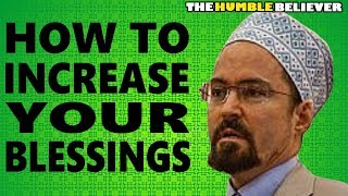 How To Increase Your Blessings - Hamza Yusuf