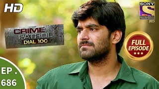 Crime Patrol Dial 100 -  Ep 686 - Full Episode - 8th January, 2018