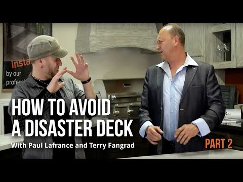 Part 2. How to Avoid a Disaster Deck. With Paul Lafrance and Terry Fangrad
