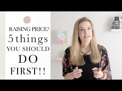 Is it time to raise your prices? 5 Things you should do first