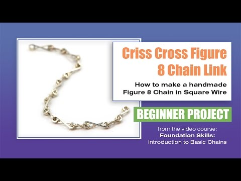 Chain Making Tutorial - Criss Cross Figure 8 Chain Link