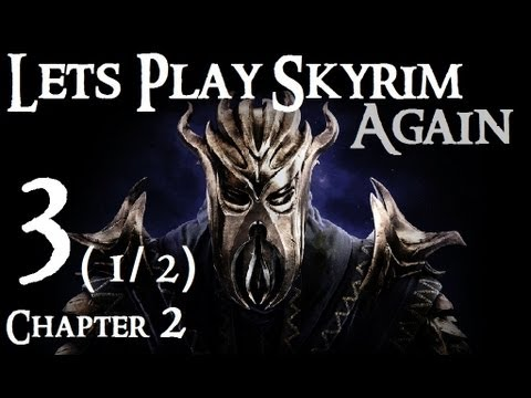 Lets Play Skyrim Again (Dragonborn BLIND) : Chapter 2 Part 3 (1/2)