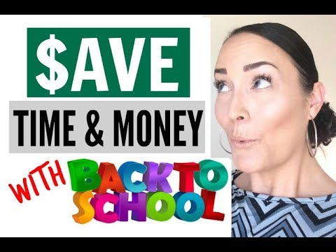 HOW TO SAVE TIME &MONEY WITH BACK TO SCHOOL ● HOW TO SAVE MONEY FAST ● BACK TO SCHOOL HACKS & TIPS