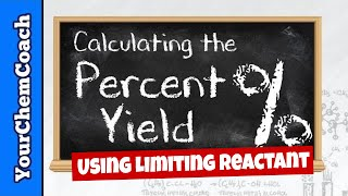 How To Find Percent Yield From The Limiting Reactant Mr Causey S Chem