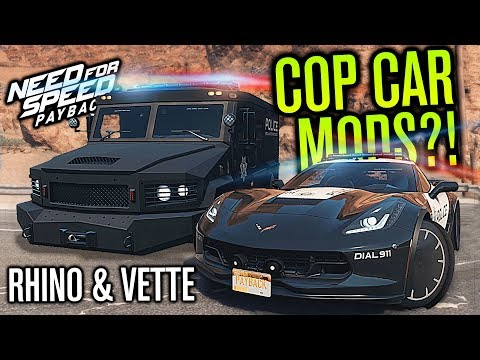 POLICE RHINO & CORVETTE MODS!!! | Need for Speed Payback Mods