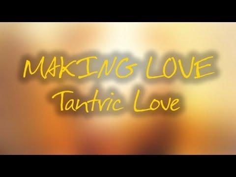 MAKING LOVE Music for Tantric Love Raise Libido