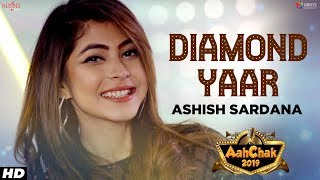 Ashish Sardana - Diamond Yaar | Aah Chak 2019 | New Punjabi Songs 2019 | Punjabi Bhangra Songs