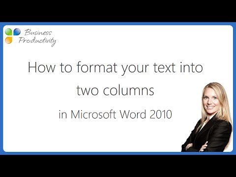 How to format your text into two columns in Microsoft Word 2010