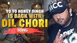 Yo Yo Honey Singh Is Back With DIL CHORI Song | Full Song Out on 26 December