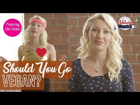 Should YOU Go VEGAN? | Diet Debbie | Health Benefits of a Plant-Based Diet