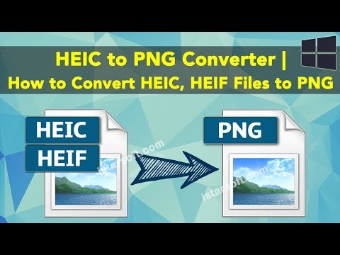 HEIC to PNG Converter | How to Convert HEIC, HEIF Files to PNG