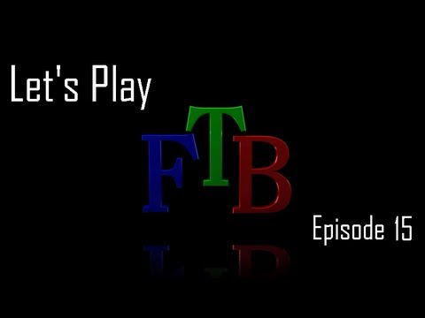 Let's Play FTB! S1E15 :: Wrath Igniter and Barrel Upgrades