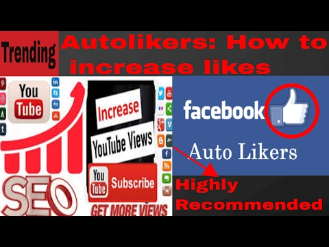 Autoliker for Facebook page 2017: How to get more likes and Views on your Post. The best Autolikers