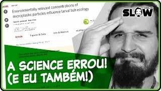 A SCIENCE ERROU! (E eu também!) | Canal do Slow