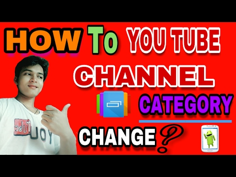 How to change your you tube channel category on Android phone ? कसरी ?