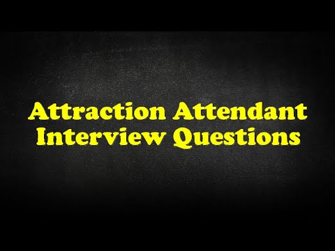 Attraction Attendant Interview Questions
