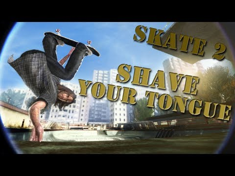Skate 2: Career - Shave Your Tongue