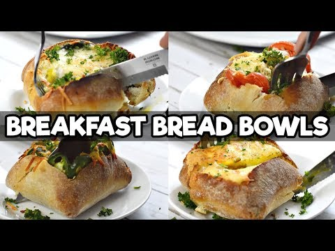 Breakfast Bread Bowls   FOUR WAYS!   The Starving Chef