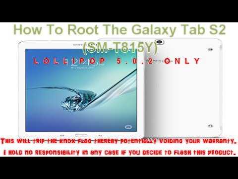 How to Root Samsung Galaxy Tab S2 - SM-T710/T810/T715/T815