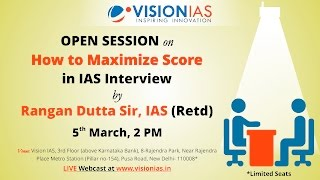 Open Session on How to Maximize Score in IAS Interview by Rangan Dutta sir, IAS (Retd)