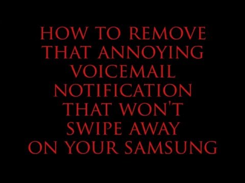 Samsung voicemail notification won't go away! How to remove it.