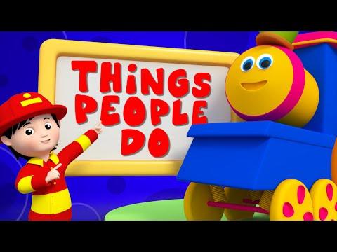 bob the train   things that people do   kids tv original cartoon   video songs for kids