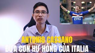 Antonio Cassano -  Đứa con hư hỏng của Italia