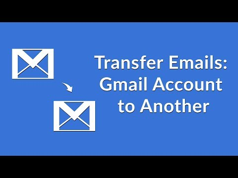 Transfer Emails from One Gmail Account to Another Gmail