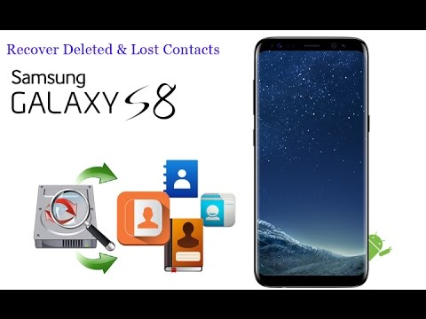 How to Recover Deleted Contacts from Samsung Galaxy S8/S8+