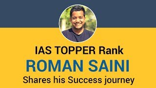 Roman Saini UPSC IAS Topper 2013 Shares his Success journey