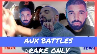 AUX BATTLES PART 3 : DRAKE SONGS ONLY