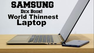 SAMSUNG Dex Book!  Thinnest Laptop! You Can Host a Galaxy Note 8, S8, S8+ into keyboard area