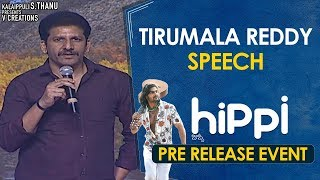 Tirumala Reddy Speech | Hippi Movie Pre Release Event | Kartikeya | Digangana | TN Krishna