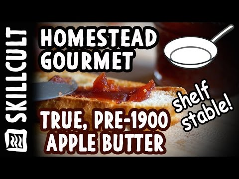 Real! Pre-1900 Shelf Stable Apple Butter, a Lost Art