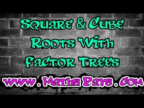 Square and Cube Roots with Factor Trees