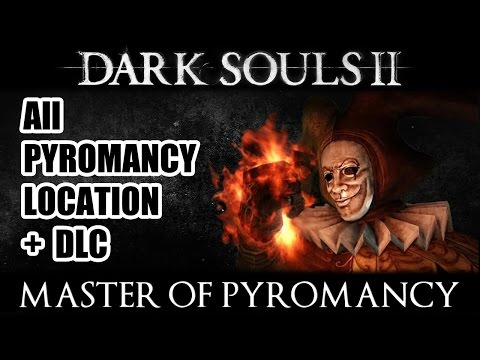 All Pyromancy Location DLC Included