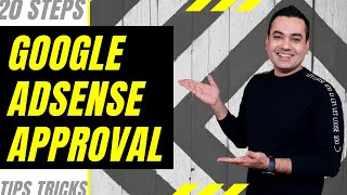 How to Get Google Adsense Approval Fast By 20 Tips & Trick?
