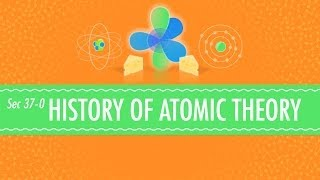 The History Of Atomic Chemistry Crash Course Chemistry 37
